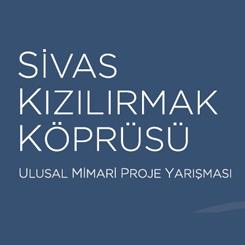 Sivas Kızılırmak Köprüsü Ulusal Mimari Proje Yarışması