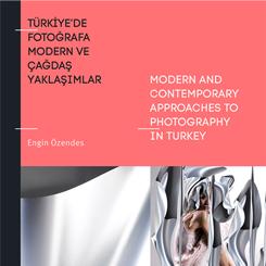 Engin Özendes'in Modern Fotoğrafçılığın İzini Süren Kitabı Yayımlandı