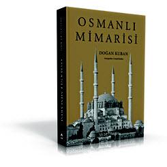 Osmanlı Mimarisi 2. Baskısı ile Raflarda
