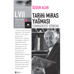 Yunus Aran Konferansları 57. Buluşma: 'Cumhuriyet Dönemi Tarih Yağması'