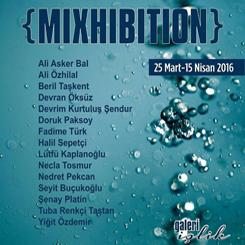 {Mixhibition} Resim veHeykel Sergisi