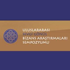 4. Uluslararası Sevgi Gönül Bizans Araştırmaları Sempozyumu