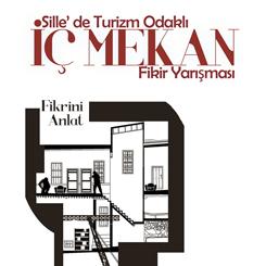 """""""Sille'de Turizm Odaklı İç Mekan Tasarımı"""" Ulusal Fikir Yarışması"""