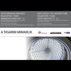 A Tasarım Mimarlık Proje Sergisi ODTÜ'de