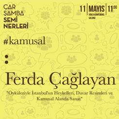 """""""Öyküleriyle İstanbul'un Heykelleri, Duvar Resimleri ve Kamusal Alanda Sanat"""""""
