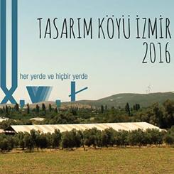 Tasarım Köyü İzmir 2016 Yürütücü Başvuruları