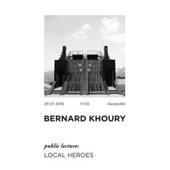 Bernard Khoury Konferansı: 'Local Heroes'