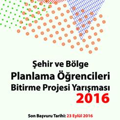 TUPOB Şehir ve Bölge Planlama Bölümü Öğrencileri Bitirme Projesi Yarışması 2016