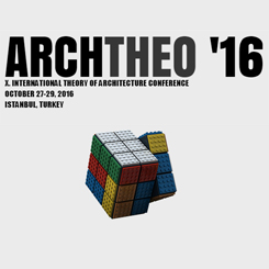 ARCHTHEO '16 / X. International Theory of Architecture Conference