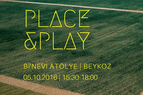 PLACE & PLAY: Spor Zeminleri Üzerine Bir Atölye