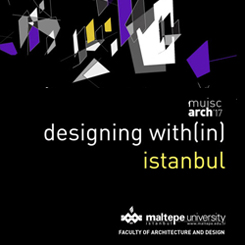 muiscarch'17: Designing with(in) İstanbul