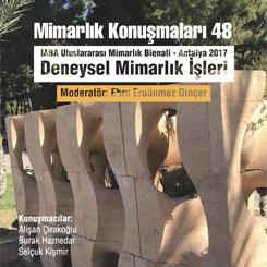 """""""IABA Uluslararası Mimarlık Bienali Antalya Deneysel Mimarlık İşleri"""" Paneli"""