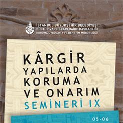 Kârgir Yapılarda Koruma ve Onarım Semineri - IX