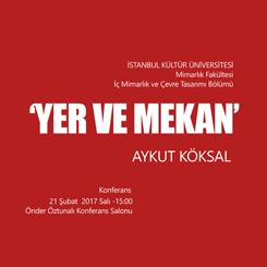 Aykut Köksal'dan 'Yer ve Mekan' Konferansı