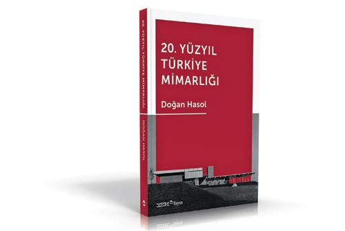 """Doğan Hasol """"20. Yüzyıl Türkiye Mimarlığı""""nı Yazdı"""