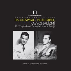 Haluk Baysal – Melih Birsel Rasyonalizmi:20. Yüzyılın İkinci Yarısında Mimarlık Pratiği