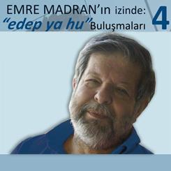 Emre Madran'ın İzinde Edep Ya hu Buluşmaları 4