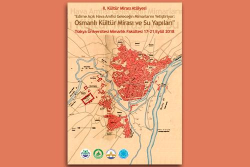II. Kültür Mirası Atölyesi: Osmanlı Kültür Mirası ve Su Yapıları