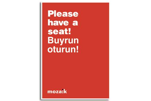 Please, Have A Seat! | Buyrun Oturun!