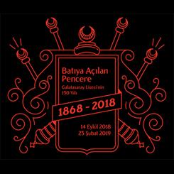 Batıya Açılan Pencere:Galatasaray Lisesi'nin 150 Yılı(1868-2018)