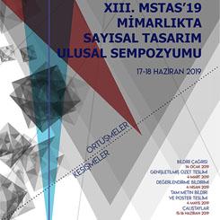 MSTAS 2019 | XIII. Mimarlıkta Sayısal Tasarım Ulusal Sempozyumu