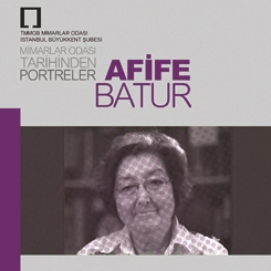 Mimarlar Odası Tarihinden Portreler: Afife Batur