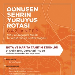 Dönüşen Şehrin Yürüyüş Rotası: Gaziantep