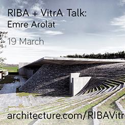 RIBA + VitrA ile Mimar Sohbetleri'nin  Mart Ayı Konuğu Emre Arolat