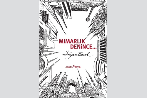 """Doğan Hasol'un Yeni Kitabı """"Mimarlık Denince…"""