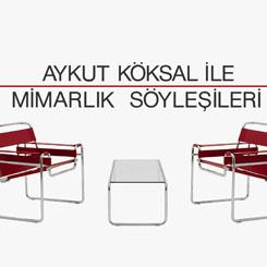 Aykut Köksal ile Mimarlık Söyleşileri
