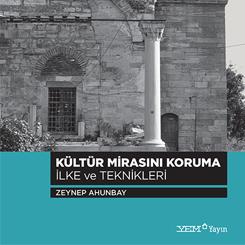 YEM Yayın'ın Yeni Kitabı Kültür Mirasını Koruma İlke ve Teknikleri Çıktı