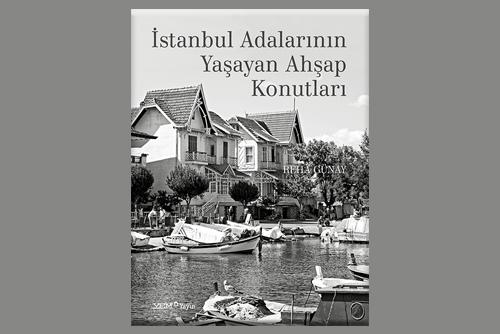 İstanbul Adalarının Yaşayan Ahşap Konutları Kitabı YEM Yayınları'ndan Çıktı