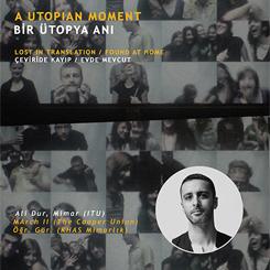 Bir Ütopya Anı: Çeviride Kayıp / Evde Mevcut