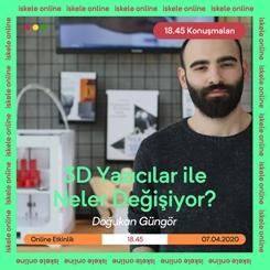 18.45 Konuşmaları | 3D Yazıcılar ile Neler Değişiyor?