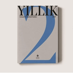 YILLIK: Annual of Istanbul Studies İkinci Sayı Yazı Çağrısı