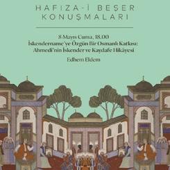 Hafıza-i Beşer Konuşmaları: İskendername'ye Özgün Bir Osmanlı Katkısı