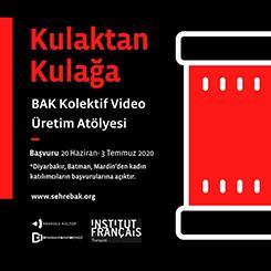 Kulaktan Kulağa BAK Kolektif Video Üretim Atölyesi