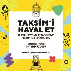 Taksim'i Hayal Et! Öğrenci Fikir Projesi Yarışması Sonuçlandı