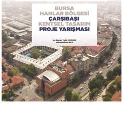 Bursa Hanlar Bölgesi Çarşıbaşı Kentsel Tasarım Proje Yarışması
