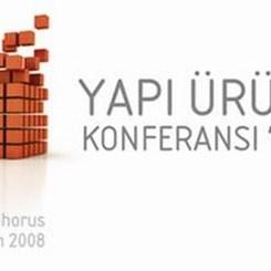 """""""Yapı Ürünleri Konferansı 2008""""'in Renkli Konukları"""