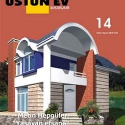 Mimari Proje Dergisi Üstün Ev 14. Sayısı ile Raflarda!