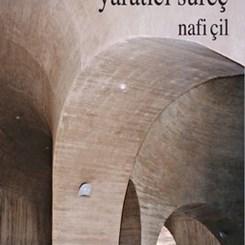 """Nafi Çil'in """"Mimarlık ve Resim Sanatında Yaratıcı Süreç"""" Kitabı Raflarda..."""