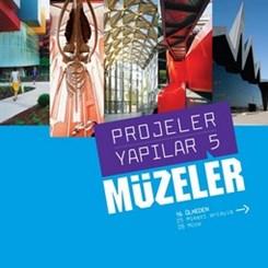 """""""Projeler/Yapılar 5: Müzeler"""" Raflardaki Yerini Aldı"""