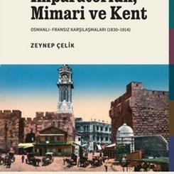 'İmparatorluk, Mimari ve Kent' Benzer Şehir Formlarının Arkaplanına Mercek Tutuyor