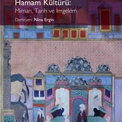 Arkeolog, Sanat ve Mimarlık Tarihçilerinin Gözünden 'Anadolu Medeniyetlerinde Hamam Kültürü' Yayımlandı
