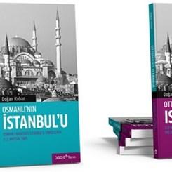Doğan Kuban Osmanlı'nın İstanbul'unu Yazdı