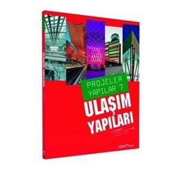 'Projeler/Yapılar 7: Ulaşım Yapıları' Yayımlandı