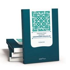Osmanlı'dan Bugüne Gözden Kaçırdıklarımız Bu Kitapta!