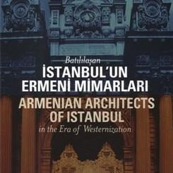 'Batılılaşan İstanbul'un Ermeni Mimarları' Sanal Mimarlık Müzesi'nde