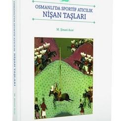 Osmanlı'da Sportif Atıcılık Kitaba Dönüştü